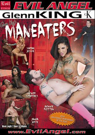 Maneaters, starring Cindy Starfall, Bonnie Rotten, Janea Jolie, Sarah Jessie, Rob Piper, Jack Vegas, D-Snoop and Evan Stone, produced by Mean Bitch Productions - Evil Angel and Evil Angel.