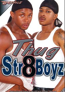Thug Str8Boyz, starring Tony Vaughn, Wood, Sex Boy Flex, K-Nasty, T-Rodd, N-ice, Thugzilla, Juice and Sexcyone, produced by Bacchus.