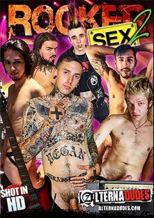 Rocker Sex 2, starring Ruckus XXX, AJ Addams, Rave, B Nefarious, Angel Spheres, Murphy Maxwell, Lucius, Christoph, Alexi (m) and Jace, produced by Alternadudes.
