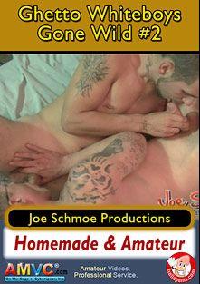 Ghetto Whiteboys Gone Wild 2, starring Blaze (Joe Schmoe), Keith (Joe Schmoe) and Joe Schmoe, produced by Joe Schmoe Productions.