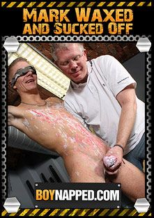 Boynapped 373: Mark Waxed And Sucked Off, starring Sebastian Kain and Mark Henley, produced by BoyNapped.
