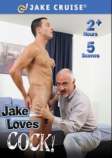 Jake Loves Cock, starring Jake Cruise, Nick Ford, Will Parks, Tex Gemmell, Rex Roddick and Parker, produced by Jake Cruise Media.