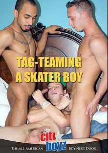 Tag-Teaming A Skater Boy, starring Robbie Callahan, Billie Ramos and Ty Royal, produced by CitiBoyz.