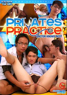 Private Practice, starring Jonat, Robin (m), Simon, Dave *, Oliver, Paul, Benz (m), Best, Vernon and Kyle, produced by CJXXX, Doctor Twink and Gay Asian Twinkz.