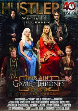 This Ain't Game Of Thrones XXX, starring Spencer Scott, Brandi Love, Marie McCray, Amanda Tate, Richie's Brain, Ryan Driller, Scarlett Fay, Kirsten Price, Alec Knight and Evan Stone, produced by Hustler.
