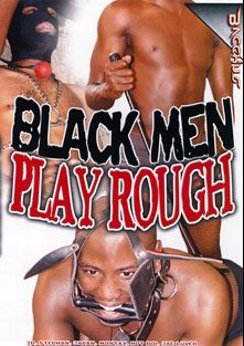Black Men Play Rough, starring Jae Luver, Hot Boi, Montay, Stephen, JD and Japan (m), produced by Bacchus.