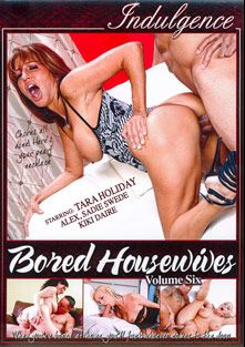Bored Housewives 6, starring Alex S. (f), Tara Holiday, Sadie Swede, Kiki D'Aire, Romeo Price, Keni Styles and Sledge Hammer, produced by Indulgence and Mile High Media.