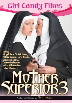 "Adult entertainment movie ""Mother Superior 3"" starring Magdalene St. Michaels, Nikita Denise & Lara Brooks. Produced by Girl Candy Films."