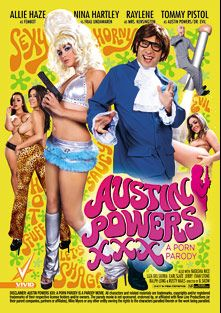 Austin Powers XXX A Porn Parody, starring Allie Haze, Raylene, Nina Hartley, Jerry Kovacs, Liza Del Sierra, Ralph Long, Natasha Nice, Tommy Pistol, Rusty Nails, Earl Slate and Evan Stone, produced by Vivid Entertainment.
