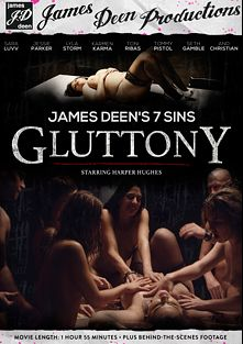 James Deen's 7 Sins: Gluttony, starring Harper Hughes, Mattie Borders, Karmen Karma, Sara Luvv, Lyla Storm, Seth Gamble, Tommy Pistol, Christian XXX and Toni Ribas, produced by James Deen Productions and Girlfriends Films.