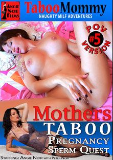 Mothers Taboo Pregnancy 5, starring Angie Noir and Peter Noir, produced by Angie Noir Films.