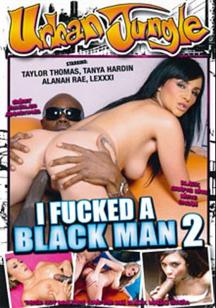 I Fucked A Black Man 2, starring LexXxi LaRue, Alanah Rae, Taylor Thomas, Tanya Hardin, Sledge Hammer, Jack Napier, Justin Long and Sean Michaels, produced by Urban Jungle and Mile High Media.