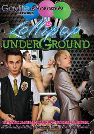 Lollipop Underground, starring Benjamin Riley, Jason Valencia, Jacobey London, Lance Hart, Robbie Anthony, Chris Jett, Andy Kay and Phillip Ashton, produced by PornPlays and GayLifeNetwork.