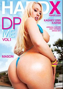 DP Me, starring Kagney Linn Karter, Adriana Chechik, Zoey Monroe, Dahlia Sky, James Deen, Ramon Nomar, Mick Blue and Erik Everhard, produced by Hard X.