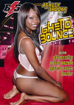 Ghetto Bounce, starring Ashley Brooks, Hyphy, Shi Reeves, Kandi Kream and Ashley Fox, produced by Black Storm Pictures.
