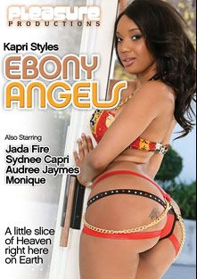 Ebony Angels, starring Kapri Styles, Sydnee Capri, Audree Jaymes, Mr. Bigg, Ben English, Jada Fire, Lexington Steele, Dale DaBone, Monique and Tom Byron, produced by Pleasure Productions.
