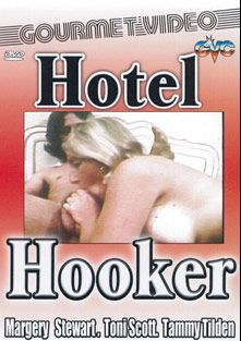 Hotel Hooker, starring Tammy Tilden, Margery Stewart, Toni Scott, David Jones, Russ Carlson, Marc Stevens and Eric Edwards, produced by Gourmet Video Collection.