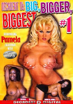 "Adult entertainment movie ""Big, Bigger, Biggest"" starring Pamela, Decadent D & Tatum. Produced by Decadent D Digital."