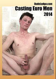 Casting Euro Men 2014, starring Robert, Stan and Alexander, produced by Dudelodge.