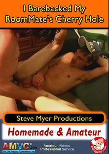 I Barebacked My RoomMate's Cherry Hole, starring Jonny and Wyatt, produced by Steve Myer Productions.