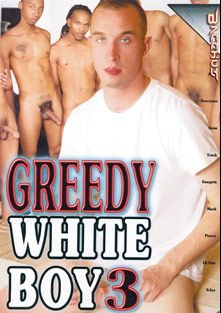 Greedy White Boy 3, starring N-ice, Sean, Sexcyone, Gangsta, Pisces (m), Track Star, Lil' Star and Mack, produced by Bacchus.