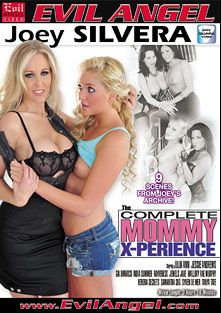The Complete Mommy X-Perience, starring Jessie Andrews, Gia Dimarco, Mallory Rae, India Summer, Jewels Jade, Julia Ann, Tanya Tate, Rocco Reed, Kendra Secrets, Syren De Mer, Samantha 38G, Christian XXX, Tone Capone, Mick Blue, Rayveness and Sean Michaels, produced by Joey Silvera Video and Evil Angel.