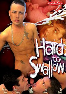 Hard To Swallow, starring Dustin Gold, Ian Levine, Chase Young, Brody Wilde and Gio Ryder, produced by Dudeboxxx.