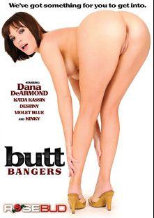 Butt Bangers, starring Dana DeArmond, No Name Jane, Katja Kassin, Kinky and Destiny, produced by Rosebud.