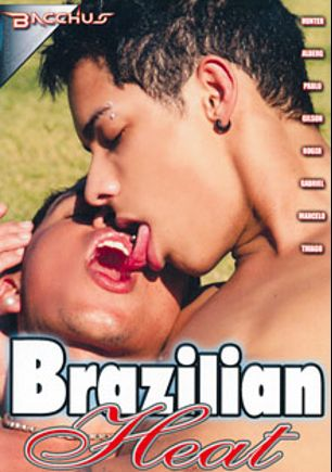 Brazilian Heat, starring Pablo, Hunter (m), Alberg, Gilson, Marcelo, Roger, Thiago and Gabriel, produced by Bacchus.