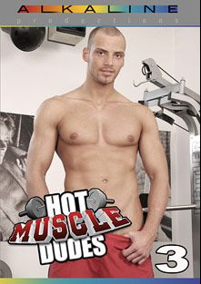 Hot Muscle Dudes 3, starring Zack Hood, Oscar Flynn, Andre Santos, Nickolay Petrov, Bailey (m), Neo, Bruce and Hunter (m), produced by Alkaline Productions.