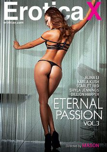 Eternal Passion 3, starring Alina Li, Karla Kush, Scarlet Red, Dillion Harper, Shyla Jennings, Seth Gamble, James Deen and Danny Mountain, produced by Erotica X.
