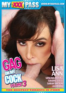 Gag On My Cock 3, starring Lisa Ann, Mischa Brooks, Sarah Shevon, Mark Zicha, Simone Style, Mark Wood and Julia Ann, produced by My XXX Pass.