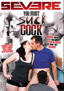 You Must Suck Cock, starring Slut Bottom Chris, Allie James, Sebastian Keys, Jimmy Broadway, Caroline Pierce, Lotus Lain, Alura Jenson, Megan Coxxx, Eden Alexander, Ruckus, Marcelo and Anthony, produced by Severe Sex.