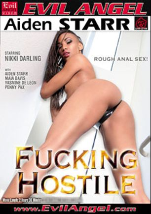 Fucking Hostile, starring Nikki Darling, Yasmine de Leon, Penny Pax, Maia Davis, Mickey Mod, Wolf Hudson and Aiden Starr, produced by Aiden Starr and Evil Angel.
