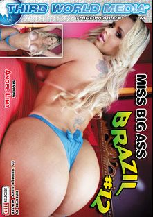 Miss Big Ass Brazil 12, starring Angel Lima, Paola Melao, Gaby Venturini and Suzan Motta, produced by Third World Media.