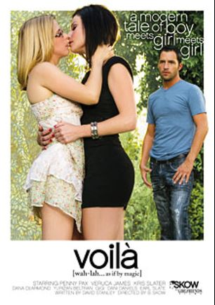 Voila, starring Veruca James, Penny Pax, Dani Daniels, Yurizan Beltran, Dana DeArmond, Kris Slater, Gigi and Earl Slate, produced by Skow and Girlfriends Films.