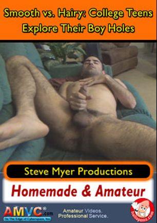 Smooth Vs Hairy: College Teens Explore Their Boy Holes, starring Donny and David, produced by Steve Myer Productions.
