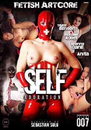 Fetish Artcore 7: Self Adoration, starring Brianna Dane, Madame Adore, Tigerr Benson, Anita, Nasty Fucker and Sebastian Solo, produced by Fetish Artcore.