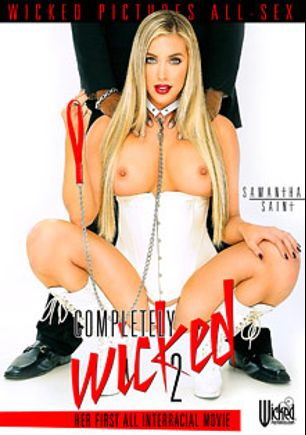 Completely Wicked 2, starring Samantha Saint, Jovan Jordan, Moe Johnson, Sophia Fiore, Chanel Preston, Flash Brown (m), Prince Yahshua and Jon Jon, produced by Wicked Pictures.