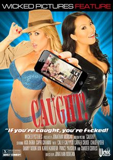 Caught, starring Capri Cavalli, Asa Akira, Chase Ryder, Carter Cruise, Callie Calypso, Xander Corvus, Carlo Carrera, Prince Yahshua and Danny Mountain, produced by Wicked Pictures.