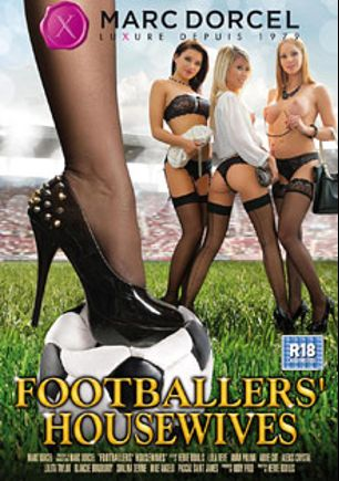 Footballers' Housewives, starring Lola Reve, Anna Polina, Abbie Cat, Lola Taylor, Blanche Bradburry, Alexis Crystal, Sabbg, Shalina Devine, Mike Angelo and Pascal St. James, produced by Marc Dorcel SBO and Marc Dorcel.