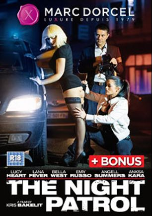 The Night Patrol, starring Lucy Heart, Lana Fever, Bella West, Emy Russo, Anksa Kara and Angell Summers, produced by Marc Dorcel SBO and Marc Dorcel.