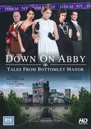 Down On Abby: Tales From Bottomley Manor, starring Jasmine Jae, Ava Dalush, Lexi Lowe, Big Bad Dave, Tessa Thrills, Cathy Heaven, Jess West, Ryan Ryder, Jasmine James, Demetri XXX, Clarke Kent, Tony De Sergio and Ben Dover, produced by Harmony Films Ltd..