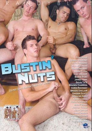 Bustin' Nuts, starring Joshua Young, Sean Rawlings, Devin Polanski, Ricky Mendez, Kenny Cross, Clay Walker, Xander Scott, Brent Diggs, Gavin Tate, Reese Rideout, Chris Rockway, Tiki Torchman, Brad Coyote, Spencer Reed, Derrek Diamond, James Hawke, Rocky Houston, Joey Brass, Noah Driver, Blake Riley, Sebastian Rivers, Ari Bond and Brodie Sinclair, produced by Randy Blue.