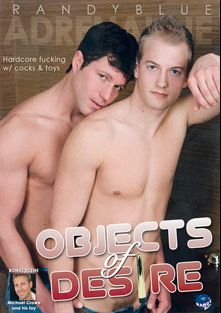 Objects Of Desire, starring Chaz Coleman, Travis James, Michael Crowe, Joey Diego, Chris Rockway, Richard Pierce, Jay Lopez and Eddie Diaz, produced by Randy Blue.