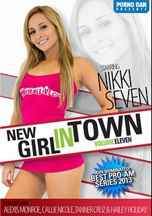 New Girl In Town 11, starring Nikki Seven, Callie Nicole, Hailey Holiday, Tanner Cruz and Alexis Monroe, produced by Porno Dan Presents and Immoral Productions.
