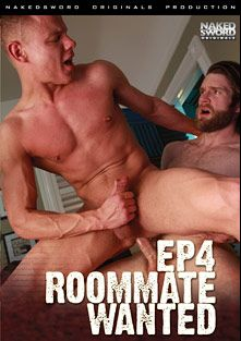 Roommate Wanted 4: The Catch, starring Joseph Rough, Colby Keller, Luke Harding, Cam Christou, Rey Luis, Liam Harkmoore, Dylan Knight, Boomer Banks and Leo Forte, produced by NakedSword Originals.