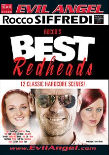 Rocco's Best Red Heads, starring Katie Sands, Julia Taylor, Ana Ana, Sandro Bullock, Vanessa Dash, Piroska, Nikolett, Dorotello, Stefany, C.G. Summer, Kyra, Sheila Rossi, Judith Fox and T.J. Hart, produced by Rocco Siffredi Productions and Evil Angel.