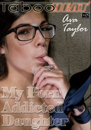 Ava Taylor In My Porn Addicted Daughter, starring Ava Taylor, produced by Taboo Heat.