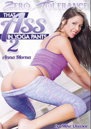 That Ass In Yoga Pants 2, starring Anastasia Morna, Logan Pierce, Kendall Karson, Aaliyah Love, Sarah Shevon, Tommy Pistol, Derrick Pierce and Mark Wood, produced by Zero Tolerance.